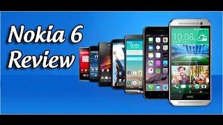 Nokia 6 Display Processor Camera Resolution RAM Storage OS Battery Review