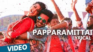Papparamittai Song with Lyrics | Velainu Vandhutta Vellaikaaran | Vishnu Vishal | C.Sathya