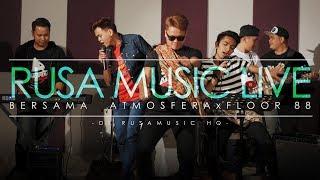 Atmosfera x Floor 88 - Tak Tun Tuang (Cover) [Rusa Music Live]