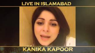 Kanika Kapoor live in Islamabad