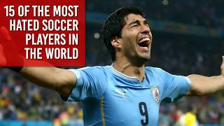 15 Of The Most Hated Soccer Players In The World