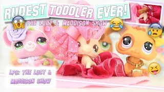 LPS: RUDEST Toddler EVER! - The Lucy & Maddison Show (Episode #5)