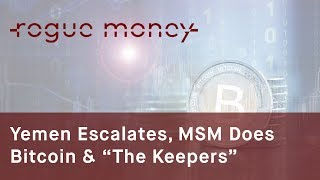 """Rogue Mornings - Yemen Escalates, MSM Does Bitcoin & """"The Keepers"""" (05/25/2017)"""