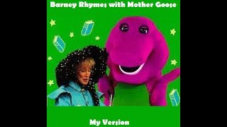 Barney Rhymes with Mother Goose (My Version)