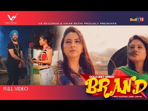 Brand - Full Video 2019 | Goldjeet Singh | Latest Punjabi Songs 2019 | VS Records