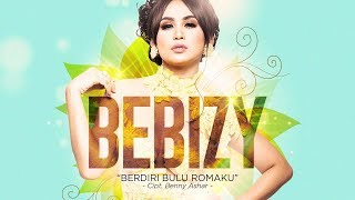 Bebizy - Berdiri Bulu Romaku (Official Radio Release)