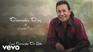 Diomedes Díaz, Juancho Rois - Los Recuerdos de Ella (Cover Audio)