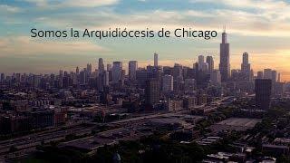 Somos la Arquidiócesis de Chicago