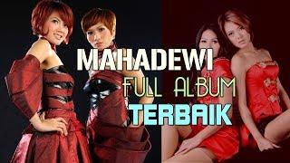 MAHADEWI - Lagu Mahadewi Full Album Terbaik | Lagu Pop Tahun 2000an Hits