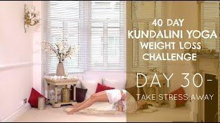 Day 30: Take Stress Away - The Kundalini Yoga Weight Loss Challenge w/ Mariya