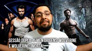 X-Men Origens: Wolverine e Wolverine - Imortal - Crítica | Pós-Créditos Trash