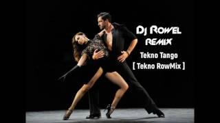 Dj Rowel - Tekno Tango [ Tekno RowMix ] ( 2017 )