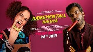 Judgementall Hai Kya Official Trailer | Kangana Ranaut, Rajkummar Rao | 26th July 2019