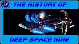 The History of: Deep Space Nine (DS9)
