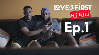 Love@FirstNight - Eps 1 - Cheers (Pilot)