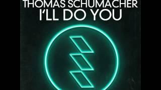 Thomas Schumacher - I'll Do You (Original)