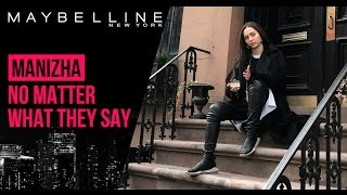 MANIZHA, МАША ИВАКОВА&MAYBELLINE NY - NO MATTER WHAT THEY SAY
