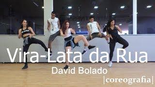 Vira Lata da Rua (A Culpa é Sua)  - David Bolado - Coreografia Oficial Free Dance #boradançar