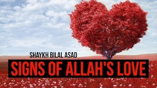 Signs Of Allah's Love - Beautiful Reminder - Bilal Assad
