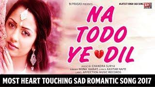 Na Todo Ye Dil By Mona Kamat | Hindi Heart Broken💔 Sad Romantic Song 2017 | Affection Music Records