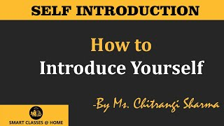 How to Introduce Yourself Lecture by Ms. Chitrangi  Sharma.
