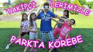 TAKİPÇİMİZLE BİR GÜN GEÇİRMEK! PARKTA KÖREBE OYNADIK - Eğlenceli Çocuk Videosu - Funny Kids Videos