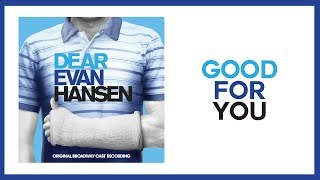 Good For You — Dear Evan Hansen (Lyric Video) [OBC]