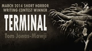 TERMINAL Award Winning Scary Story | Scary Stories + Creepypastas | Chilling Tales for Dark Nights