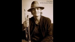 Chet Baker - All the Greatest Master (Relaxing Jazz Songs) Fantastic Relaxing Music for Every Days
