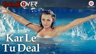 Kar Le Tu Deal | Game Over | Rajesh S & Tasha | Aishwarya Nigam, Harshi Mad & Gaurav H. Singh