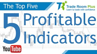 The Top 5 Technical Indicators for Profitable Trading