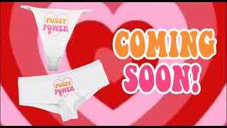 Pussy Power Thong Coming Soon!