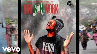 Versi - Nah Guh Work (Official Audio)