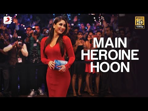 Main Heroine Hoon - Heroine Official New Full Song Video feat. Kareena Kapoor