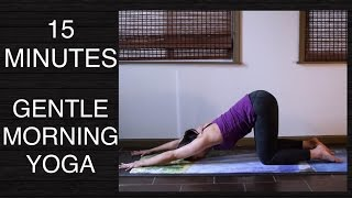 Gentle Morning Yoga to Wake You Up (All Levels) - 15 Minutes