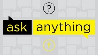Ask Anything, part 4  - The Question of Sex(uality)