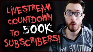 Livestream Countdown to 500k Subscribers!