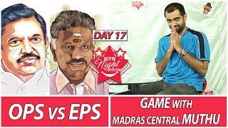 OPS vs EPS   Letter to IPL   Settai Night Show   Day 17   Smile Settai