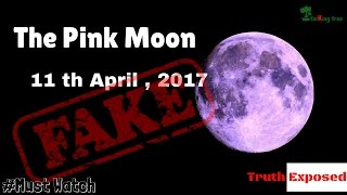 Pink Moon 2017 | Totally FAKE | Truth Exposed
