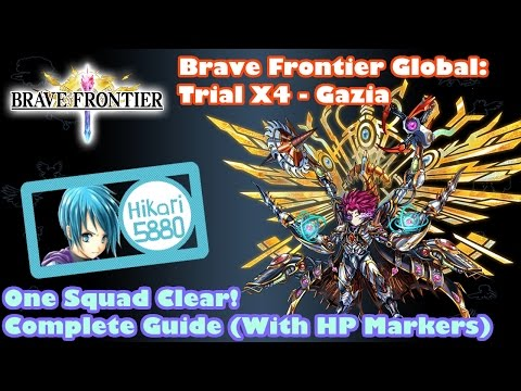 Brave Frontier Global Trial X4: Gazia | 1 Squad Clear Full Guide (With HP Markers)