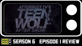Teen Wolf Season 6 Episode 1 Review & After Show | AfterBuzz TV