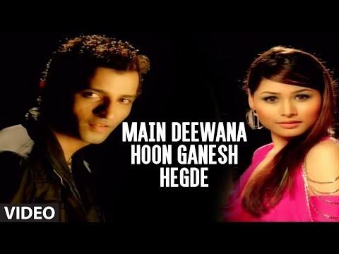 Xxx Mp4 Main Deewana Hoon Ganesh Hegde Full Video Song G Ganesh Hegde 3gp Sex