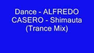 Dance - ALFREDO CASERO - Shimauta (Trance Mix)