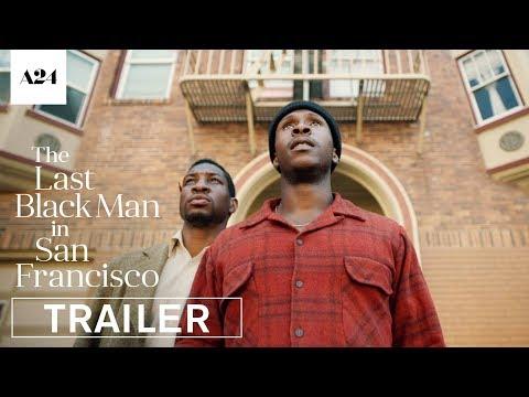 Xxx Mp4 The Last Black Man In San Francisco Official Trailer HD A24 3gp Sex
