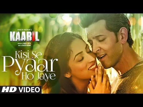 Xxx Mp4 Kisi Se Pyar Ho Jaye Song Video Kaabil Hrithik Roshan Yami Gautam Jubin Nautiyal 3gp Sex