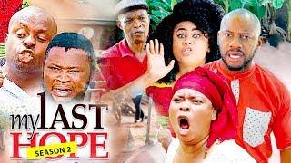 MY LAST HOPE 2 (YUL EDOCHIE) - 2017 LATEST NIGERIAN NOLLYWOOD MOVIES