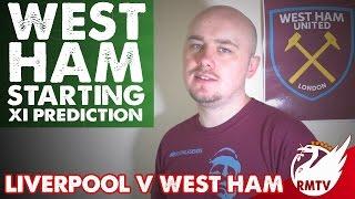 Liverpool v West Ham | @WestHamFanTV Starting Eleven Prediction