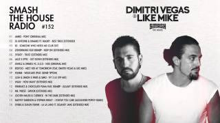 Dimitri Vegas & Like Mike - Smash The House Radio #152