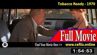 Watch: Tobacco Roody (1970) Full Movie Online