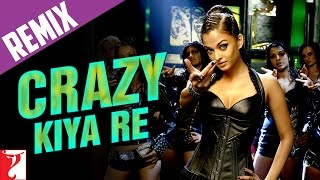 Remix: Crazy Kiya Re Song | Dhoom:2 | Aishwarya Rai